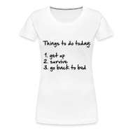 Camisetas ~ Camiseta premium mujer ~ Things to do today