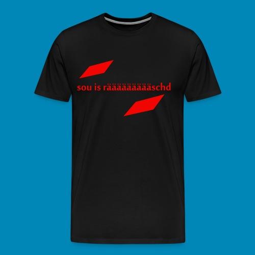 sou is räääääääääschd - Männer Premium T-Shirt