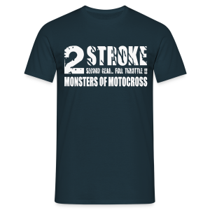 2 Stroke # Monsters of Motocross - Männer T-Shirt