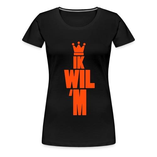 Ik Wil 'M! - Vrouwen Premium T-shirt