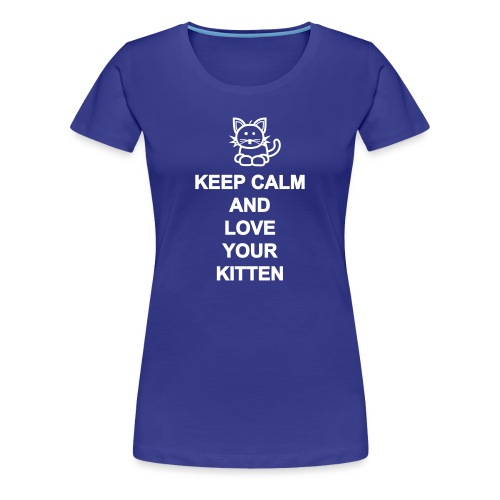 Love your kitten - Frauen Premium T-Shirt