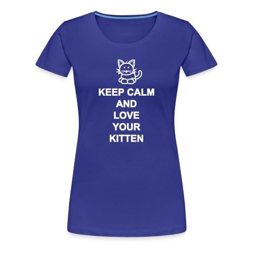 Love your kitten - Frauen Premium T-Shirt
