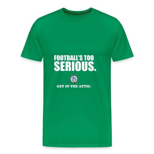 Football's Too Serious - Men's Premium T-Shirt