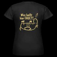 T-Shirts ~ Frauen T-Shirt ~ Girlieshirt Was heißt hier FAUL?! oliv Rücken