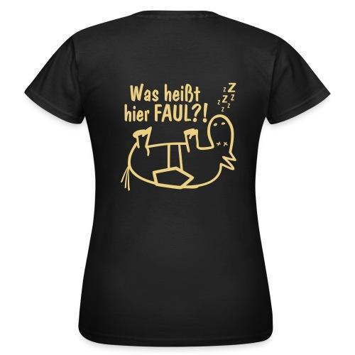 Girlieshirt Was heißt hier FAUL?! oliv Rücken - Frauen T-Shirt