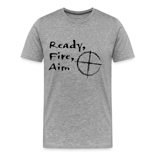 Ready, fire, Aim - Mannen Premium T-shirt