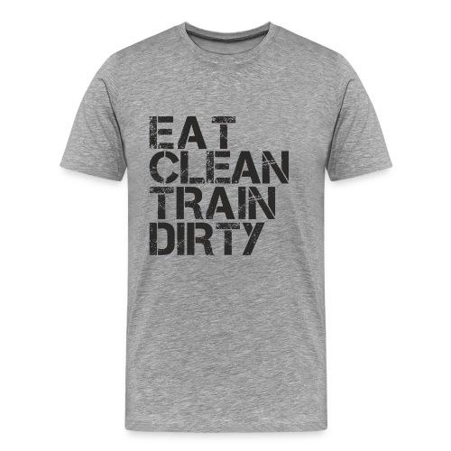 Eat Clean Train Dirty Mens - Men's Premium T-Shirt