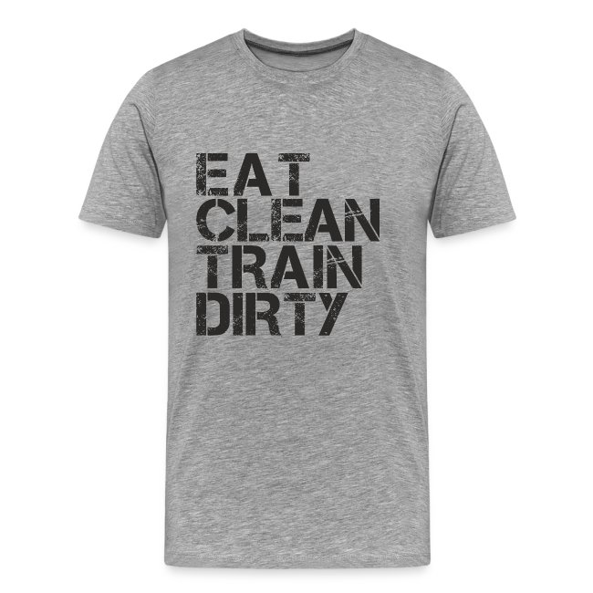 Eat Clean Train Dirty Mens