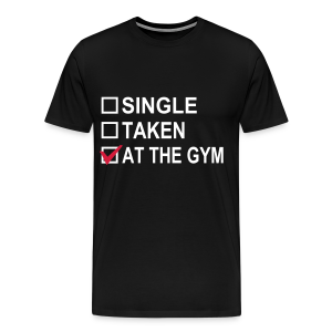 Single? Taken? At The Gym! - Männer Premium T-Shirt