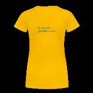 T-Shirts ~ Frauen Premium T-Shirt ~ Damen T-Shirt Motto 2013 gelb