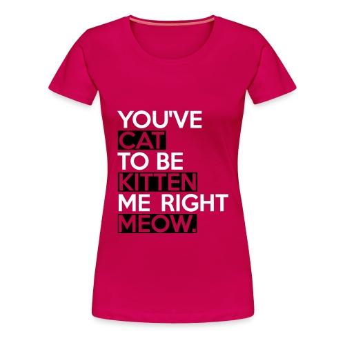 Cat slang! - Women's Premium T-Shirt
