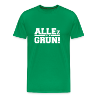 T-Shirts ~ Männer Premium T-Shirt ~ ALLEz GRÜN! - klassisch