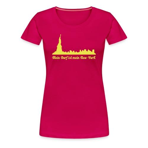 Mein Dorf ist mein NY - Frauen Premium T-Shirt