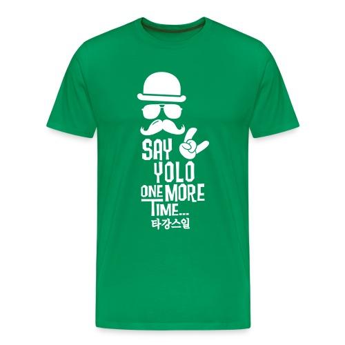Say Yolo T-Shirt / Green - Men's Premium T-Shirt