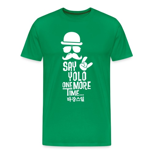 Say Yolo T-Shirt / Green - Men's Premium T-Shirt