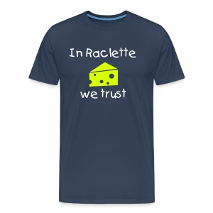In Raclette we Trust - T-shirt Premium Homme