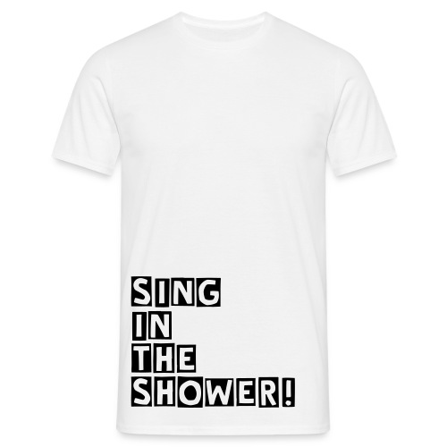Sing in the shower! - Maglietta da uomo