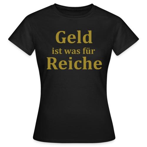 geld - Frauen T-Shirt