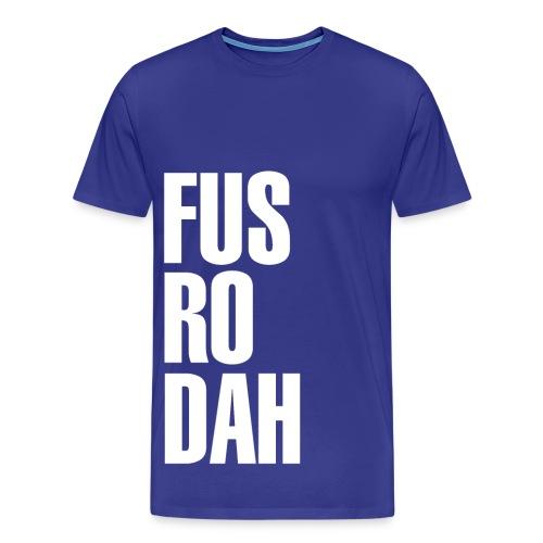 FUS-RO-DAH - Men's Premium T-Shirt