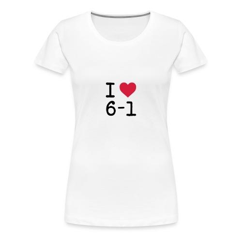 I love 6 - 1 t-paita - Naisten premium t-paita