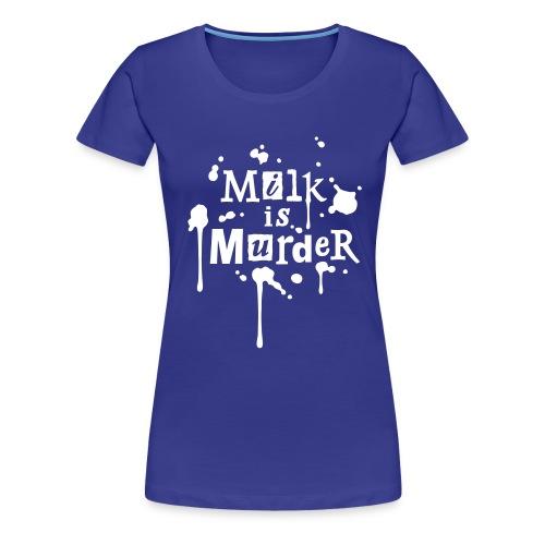 Womens Shirt 'MILK is Murder' BL - Frauen Premium T-Shirt