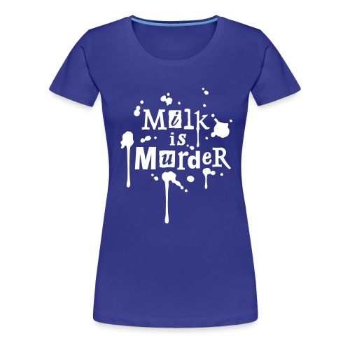 Womens Shirt 'MILK is Murder' BL - Frauen Premium T-Shirt