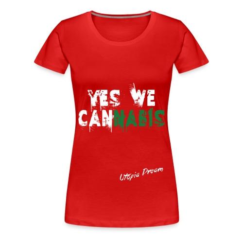 YES WE CANNABIS - FEMME - T-shirt Premium Femme