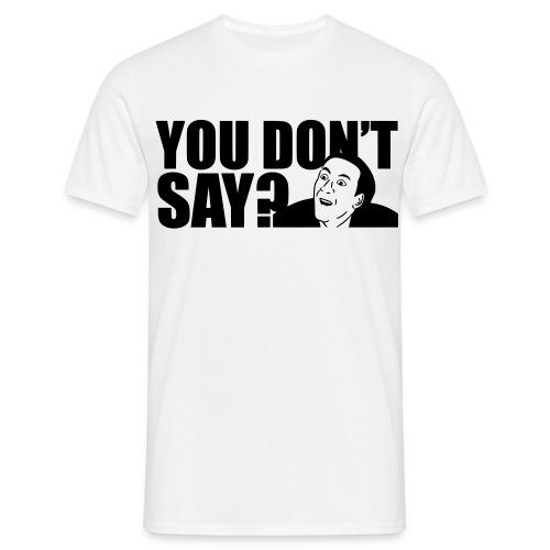 You don't say t-shirt - Maglietta da uomo