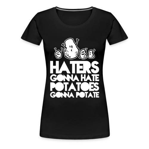 Womens Haters T-Shirt - Women's Premium T-Shirt