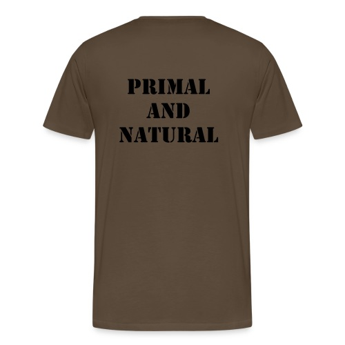 PRIMAL and NATURAL - Männer Premium T-Shirt