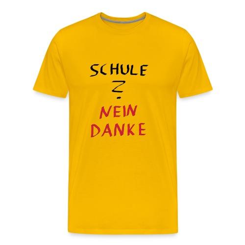 Schule ? Nein Danke - Männer Premium T-Shirt