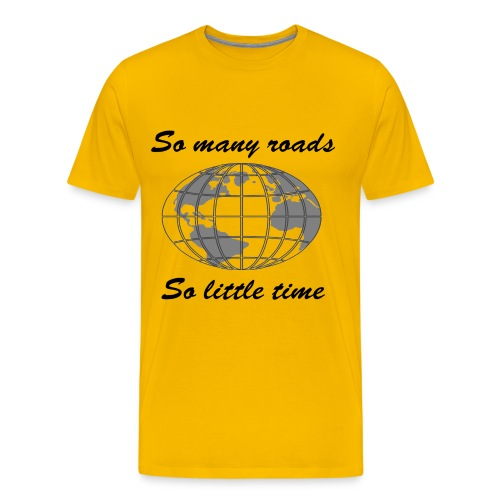 So many roads, so little time - T-shirt Premium Homme