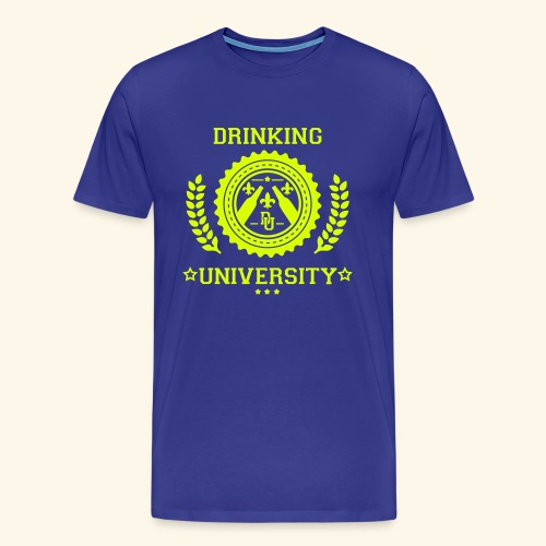 Drinking University - T-shirt Premium Homme