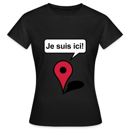 JeSuisIci2 - T-shirt Femme
