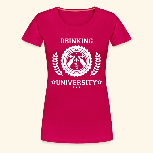 Drinking University woman - T-shirt Premium Femme