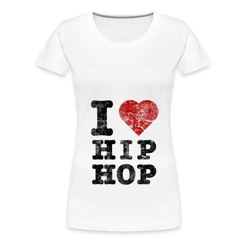 T-Shirt I Love HipHop - Vrouwen Premium T-shirt
