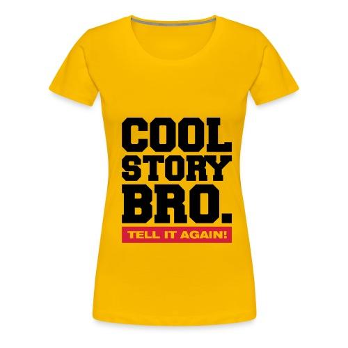T-Shirt Cool Story Bro - Vrouwen Premium T-shirt