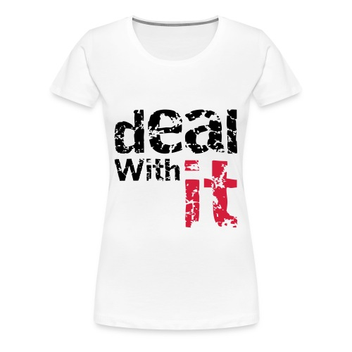 T-Shirt Deal With It - Vrouwen Premium T-shirt