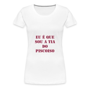T-Shirt Feminino Tia do Piscoiso - Women's Premium T-Shirt