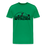 T-Shirts ~ Men's Premium T-Shirt ~ There's Been A Murder
