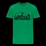 T-Shirts ~ Men's Premium T-Shirt ~ There's Been A Murder