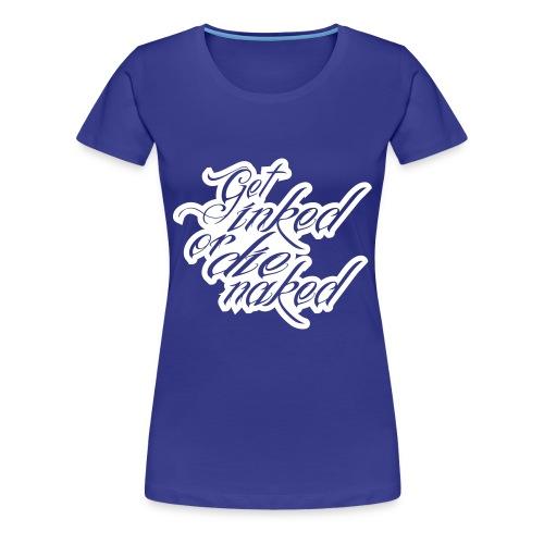 Women Get Inked - Women's Premium T-Shirt