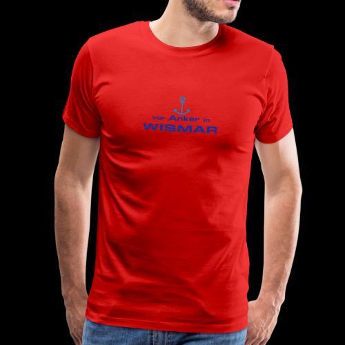 Shirt Vor Anker in Wismar - Männer Premium T-Shirt