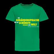 T-Shirts ~ Kinder Premium T-Shirt ~ Kinder T-Shirt (DGS schönste Sprache der Welt)