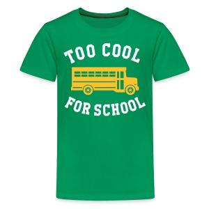 TOO COOL FOR SCHOOL Shirts - Teenage Premium T-Shirt