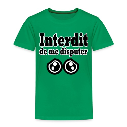 Interdit de disputer - T-shirt Premium Enfant