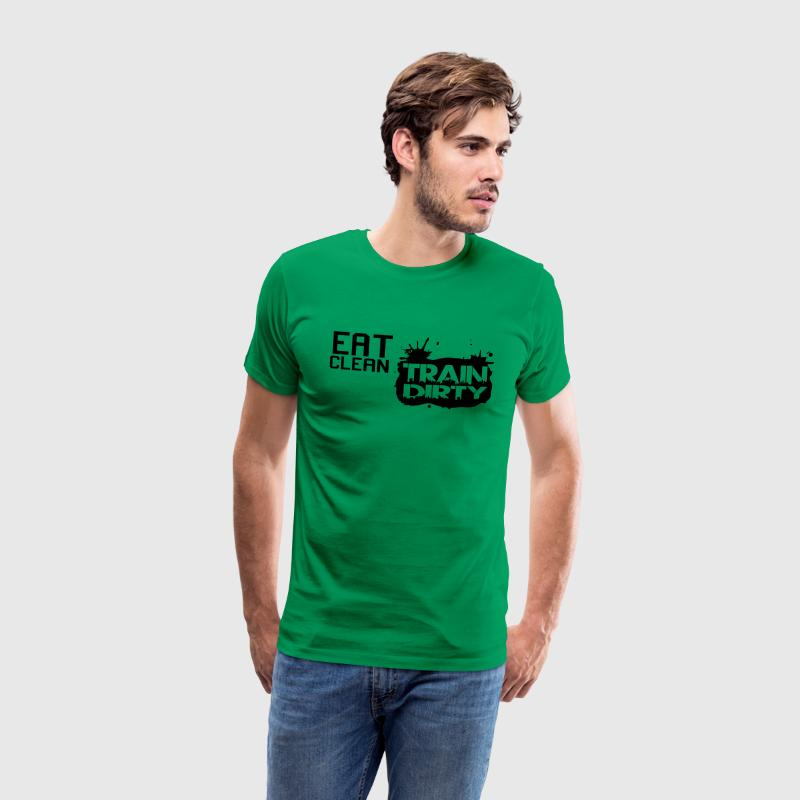 Eat clean - train dirty T-shirts - Mannen Premium T-shirt