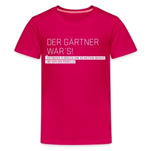 Der Gärtner war's Teenager T-Shirt - Teenage Premium T-Shirt