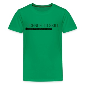 Licence to Skill Teenager T-Shirt - Teenage Premium T-Shirt