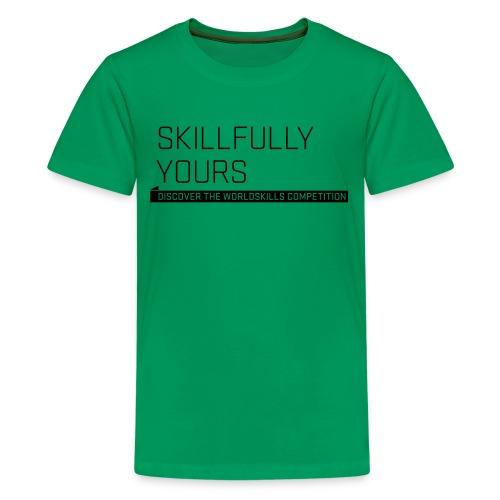 Skillfully Yours Teenager T-Shirt - Teenage Premium T-Shirt